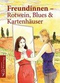 Freundinnen - Rotwein, Blues & Kartenhäuser