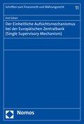 Der Einheitliche Aufsichtsmechanismus bei der Europäischen Zentralbank (Single Supervisory Mechanism)