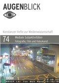 Mediale Subjektivitäten: Fotografie, Film und Videokunst