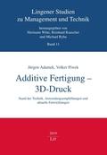 Additive Fertigung - 3D-Druck