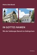 In Gottes Namen - Wie der Salzburger Barock ins Gebirge kam