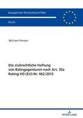 Die zivilrechtliche Haftung von Ratingagenturen nach Art. 35a Rating-VO (EU) Nr. 462/2013