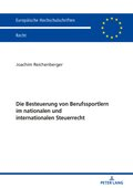 Die Besteuerung von Berufssportlern im nationalen und internationalen Steuerrecht