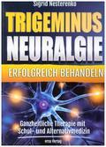 Trigeminusneuralgie erfolgreich behandeln