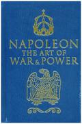 Napoleon: The Art of War & Power