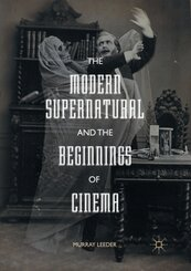The Modern Supernatural and the Beginnings of Cinema