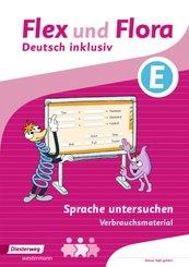Flex und Flora - Deutsch inklusiv: Sprache untersuchen E (Verbrauchsmaterial)