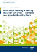 Work-based learning in tertiary education in Europe - examples from six educational systems