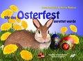 Wie das Osterfest gerettet wurde