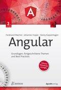 Angular - Grundlagen, fortgeschrittene Themen und Best Practices. Inklusive NativeScript und NgRx.