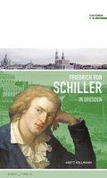 Friedrich Schiller in Dresden