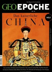 Geo Epoche: Das kaiserliche China