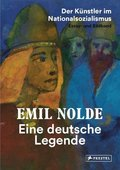 Emil Nolde. Eine deutsche Legende, Der Künstler im Nationalsozialismus, Essay- und Bildband