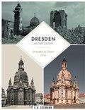 Dresden in drei Zeiten Dresden in three eras