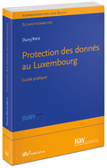 Datenschutz in Luxemburg/ Data Protection in Luxembourg/ Protection des donnés au Luxembourg