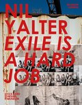 Nil Yalter. Exile is a Hard Job