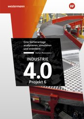 Arbeitswelt 4.0 - Projektheft 2 Industrie