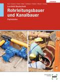 Lösungen zu Lernfeld Bautechnik Rohrleitungsbauer und Kanalbauer