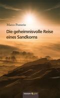Die geheimnisvolle Reise eines Sandkorns