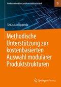Methodische Unterstützung zur kostenbasierten Auswahl modularer Produktstrukturen