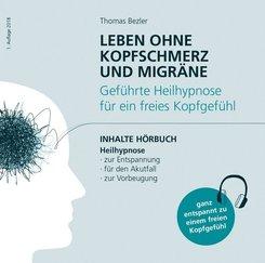 Leben ohne Kopfschmerz und Migräne - Geführte Heilhypnose zu einem freien Kopfgefühl, 1 Audio-CD