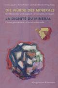 Die Würde des Minerals / La dignité du minéral