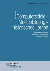 Computerspiele - Medienbildung - historisches Lernen