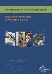Lernsituationen in der Metalltechnik: Lernfelder 5-9