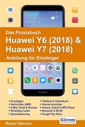 Das Praxisbuch Huawei Y6 (2018) & Huawei Y7 (2018) - Anleitung für Einsteiger