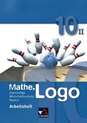Mathe.Logo Wirtschaftsschule Bayern: 10/II. Schuljahr, Arbeitsheft