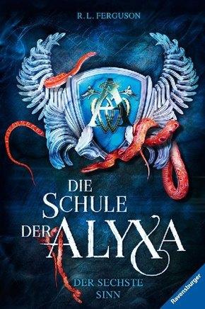 Die Schule der Alyxa, Band 3: Der sechste Sinn; .