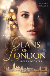 Clans of London, Band 1: Hexentochter; .