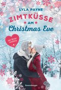 Unterm Mistelzweig mit Mr Right & Zimtküsse am Christmas Eve