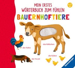 Mein erstes Wörterbuch zum Fühlen: Bauernhoftiere
