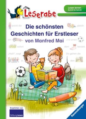 Die schönsten Geschichten für Erstleser von Manfred Mai - Leserabe ab 1. Klasse - Erstlesebuch für Kinder ab 5 Jahren