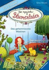 Der magische Blumenladen für Erstleser, Band 2: Das geheimnisvolle Mädchen; .