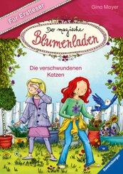 Der magische Blumenladen für Erstleser, Band 1: Die verschwundenen Katzen; .