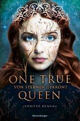 One True Queen, Band 1: Von Sternen gekrönt; .