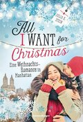 All I Want for Christmas - Eine Weihnachts-Romance in Manhattan