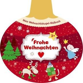 Mein Weihnachtskugel-Malbuch: Frohe Weihnachten