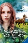 Pferdeflüsterer-Academy - Zerbrechliche Träume