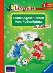 Erstlesegeschichten vom Fußballplatz - Leserabe 1. Klasse - Erstlesebuch für Kinder ab 6 Jahren