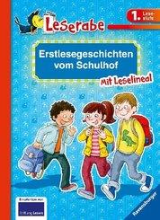 Erstlesegeschichten vom Schulhof - Leserabe 1. Klasse - Erstlesebuch für Kinder ab 6 Jahren