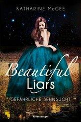 Beautiful Liars: Gefährliche Sehnsucht