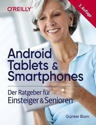 Android Tablets & Smartphones - Der Ratgeber für Einsteiger & Senioren