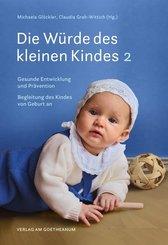 Die Würde des kleinen Kindes - Bd.2