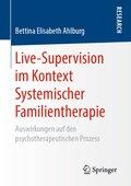 Live-Supervision im Kontext Systemischer Familientherapie