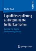 Liquiditätsregulierung als Determinante für Bankverhalten