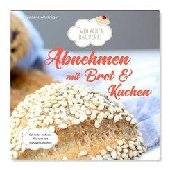 Abnehmen mit Brot und Kuchen - Tl.1