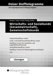 Holzer Stofftelegramme Baden-Württemberg: Wirtschafts- und Sozialkunde (Gesamtwirtschaft), Gemeinschaftskunde - Kompetenzbereiche I-IV - Industriekauffrau/-mann,